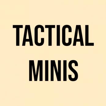 Tactical Minis